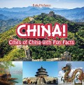 China! Cities of China with Fun Facts - Baby Professor