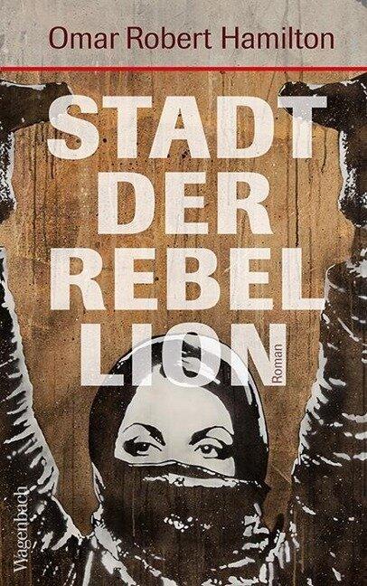 Stadt der Rebellion - Omar Robert Hamilton