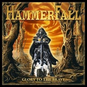 Glory To The Brave 20 Year Anniversary Edition - Hammerfall