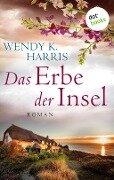 Das Erbe der Insel: Isle of Wight - Teil 1 - Wendy K. Harris