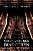 Geschichte der Diadochen - Johann Gustav Droysen