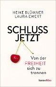 Schluss jetzt - Heike Blümner, Laura Ewert