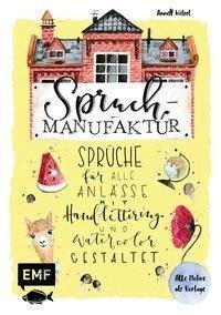 Spruch-Manufaktur - Sprüche für alle Anlässe mit Handlettering und Watercolor gestalten - Annett Wötzel
