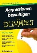 Aggressionen bewältigen für Dummies. Sonderausgabe - William Doyle Gentry