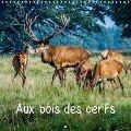 Aux bois des cerfs (Calendrier mural 2018 300 × 300 mm Square) - Michel Angot