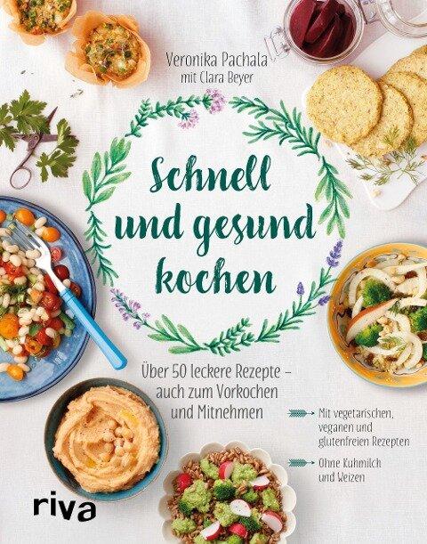 Schnell und gesund kochen - Veronika Pachala