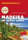 Madeira mit Porto Santo - Reiseführer von Iwanowski - Leonie Senne, Volker Alsen