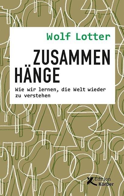 Zusammenhänge - Wolf Lotter