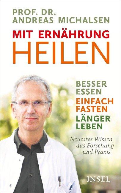 Mit Ernährung heilen - Andreas Michalsen