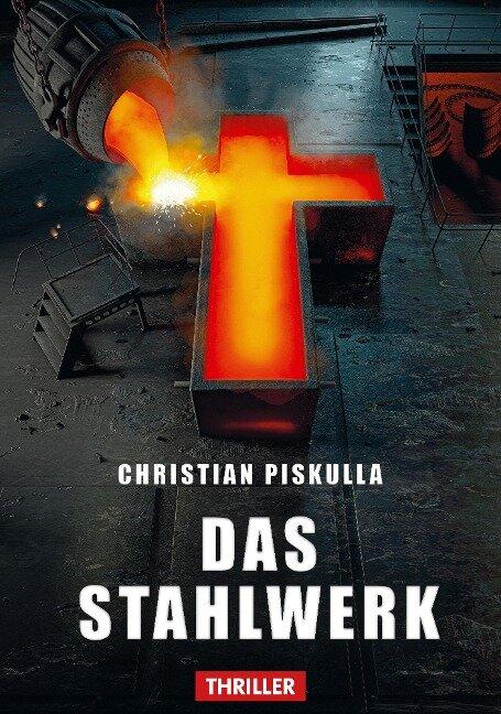 Das Stahlwerk - Christian Piskulla
