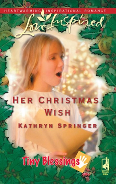 Her Christmas Wish (Mills & Boon Love Inspired) (Tiny Blessings, Book 5) - Kathryn Springer