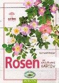 Rosen für naturnahe Gärten - Gerhard Weber