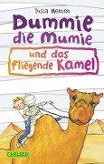 Dummie die Mumie und das fliegende Kamel - Tosca Menten