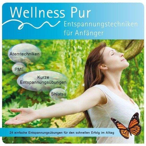 Entspannungstechniken für Anfänger, Wellness Pur -