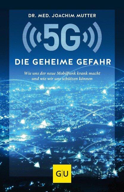 5G: Die geheime Gefahr - Joachim Mutter