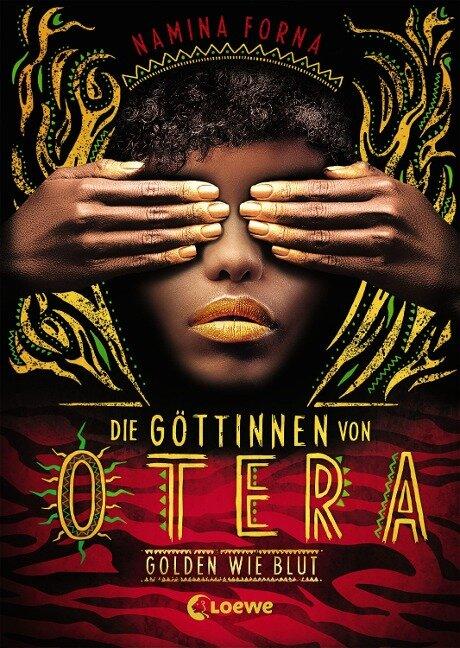 Die Göttinnen von Otera - Golden wie Blut - Namina Forna