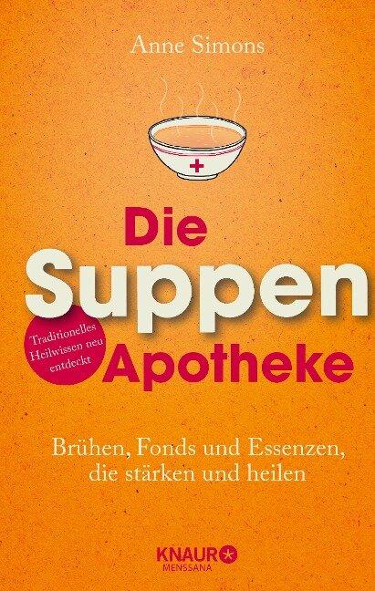 Die Suppen-Apotheke - Anne Simons