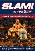 Slam! Wrestling - Greg Oliver, Jon Waldman