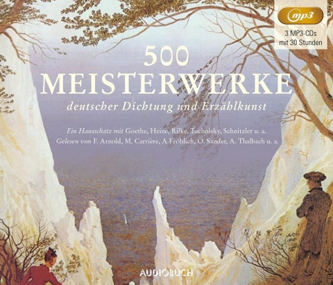 500 Meisterwerke deutscher Dichtung und Erzählkunst - Franz Schubert, Robert Schumann, Carl Loewe