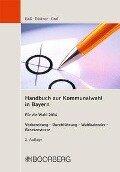 Handbuch zur Kommunalwahl in Bayern - Andreas Gass, Jessica Büttner, Andreas Graf