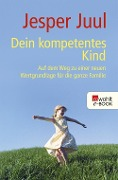 Dein kompetentes Kind - Jesper Juul