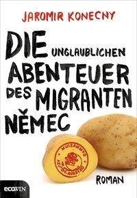 Die unglaublichen Abenteuer des Migranten Nemec - Jaromir Konecny