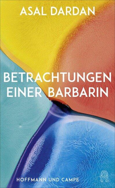 Betrachtungen einer Barbarin - Asal Dardan