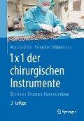 1x1 der chirurgischen Instrumente - Margret Liehn, Hannelore Schlautmann