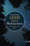 12000 Jahre Weihnachten - Gerald Huber
