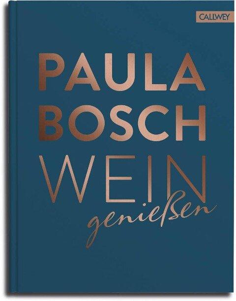 Wein genießen - Paula Bosch