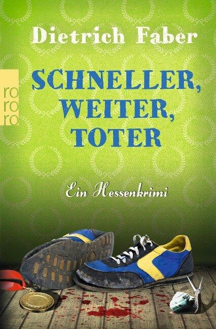 Schneller, weiter, toter - Dietrich Faber