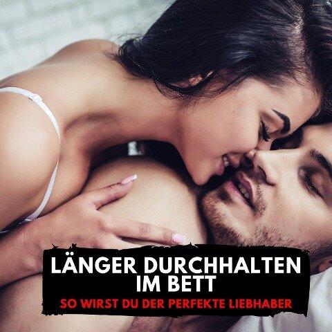 Länger durchhalten im Bett - Florian Höper
