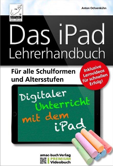 Das iPad Lehrerhandbuch - Anton Ochsenkühn