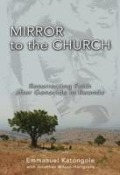 Mirror to the Church - Emmanuel M. Katongole, Jonathan Wilson-Hartgrove