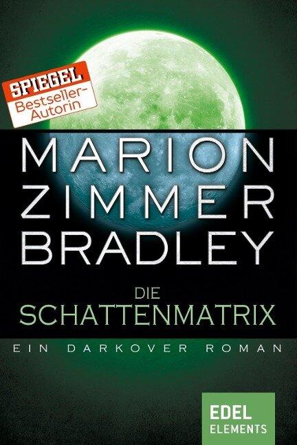 Die Schattenmatrix - Marion Zimmer Bradley