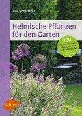 Heimische Pflanzen für den Garten - Elke Schwarzer
