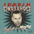 You Gotta Do More - Joakim Tinderholt & His Band