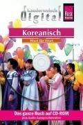 Koreanisch Wort für Wort. Kauderwelsch digital. CD-ROM für Windows ab 98SE/OS X 10.2.2 -