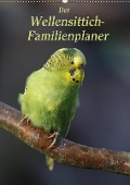 Der Wellensittich-Familienplaner (Wandkalender 2018 DIN A2 hoch) - Antje Lindert-Rottke