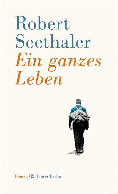 Ein ganzes Leben - Robert Seethaler