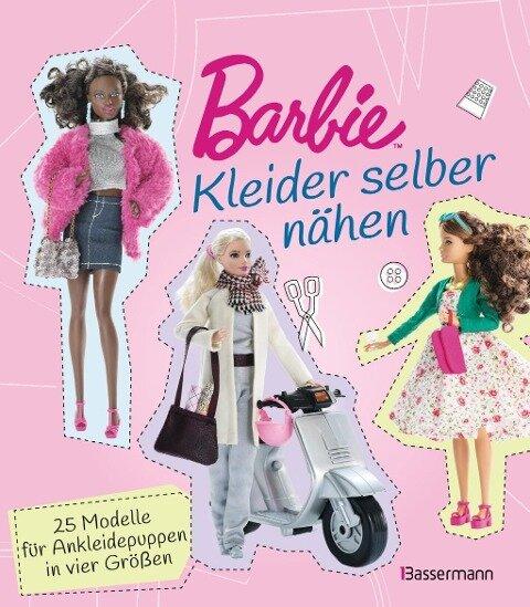 Barbie. Kleider selber nähen - Annabel Benilan
