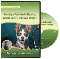 Creating the Pet-Friendly Hospital, Animal Shelter, or Petcare Business - Sophia (San Francisco Veterinary Specialists) Yin