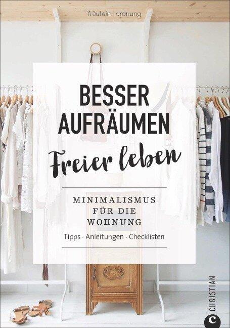 Fräulein Ordnung: Besser aufräumen, freier leben - Denise Colquhoun