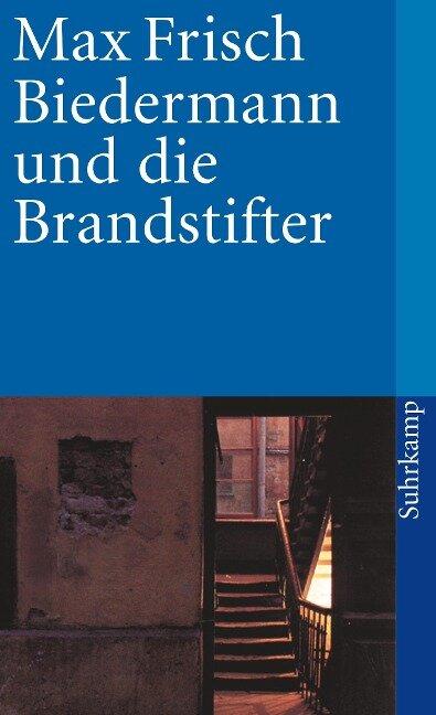 Biedermann und die Brandstifter - Max Frisch