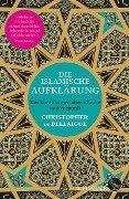 Die islamische Aufklärung - Christopher De Bellaigue