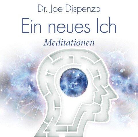 Ein neues Ich - Joe Dispenza