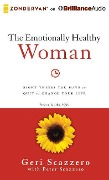 The Emotionally Healthy Woman: Eight Things You Have to Quit to Change Your Life - Geri Scazzero