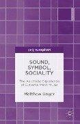 Sound, Symbol, Sociality - Matthew P. Unger