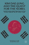 Kim Dae-jung and the Quest for the Nobel - K. Kim