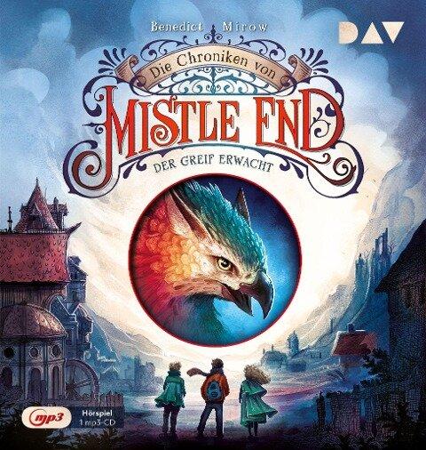 Die Chroniken von Mistle End - Der Greif erwacht - Benedict Mirow